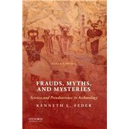 Frauds, Myths, and Mysteries...,Feder, Kenneth L.,9780190096410