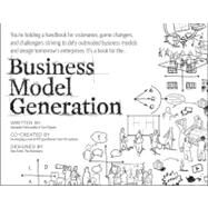 Business Model Generation : A...,Osterwalder, Alexander;...,9780470876411