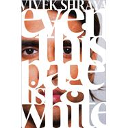 Even This Page Is White by Shraya, Vivek, 9781551526416