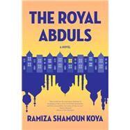The Royal Abduls by Koya, Ramiza Shamoun, 9781942436416