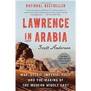 Lawrence in Arabia War,...,ANDERSON, SCOTT,9780307476418