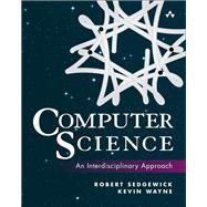 Computer Science An Interdisciplinary Approach by Sedgewick, Robert; Wayne, Kevin, 9780134076423