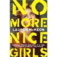 No More Nice Girls by Mckeon, Lauren, 9781487006440