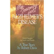 My Journey into Alzheimer's...,Davis, Robert,9780842346450
