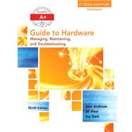 A+ Guide to Hardware,Andrews, Jean,9781305266452