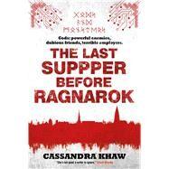 The Last Supper Before Ragnarok by Khaw, Cassandra, 9781781086452