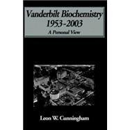 Biochemistry At Vanderbilt-...,Cunningham, Leon,9781413426458
