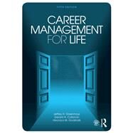 Career Management for Life by Greenhaus; Jeffrey H., 9781138636460