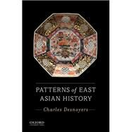 Patterns of East Asian History,Desnoyers, Charles A.,9780199946464