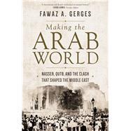 Making the Arab World,Gerges, Fawaz A.,9780691196466