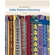 The Weaver's Inkle Pattern Directory by Dixon, Anne; Van Der Hoogt, Madelyn, 9781596686472