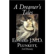 A Dreamer's Tales,Dunsany, Edward John Moreton...,9781598186482