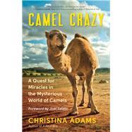 Camel Crazy by Adams, Christina; Salatin, Joel, 9781608686483