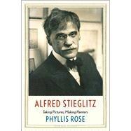 Alfred Stieglitz by Rose, Phyllis, 9780300226485