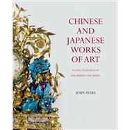 Chinese and Japanese Works of...,Ayers, John,9781905686490