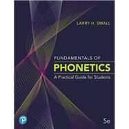 Fundamentals of Phonetics A...,Small, Larry H.,9780135206492