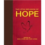 The Little Red Book of Hope by Lyons, Nick; Lyons, Tony, 9781510706514