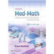 Henke's Med-Math: Dosage...,Buchholz, Susan,9781975106522