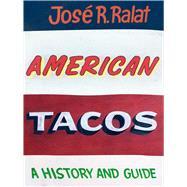 American Tacos by Ralat, José R., 9781477316528
