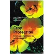 Crop Protection: From Agrochemistry to Agroecology by Deguine,Jean-Philippe, 9781578086528