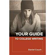 Your Guide to College Writing by Daniel Couch, 9781943536528