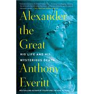 Alexander the Great by Anthony Everitt, 9780425286531