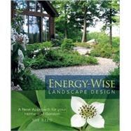 Energy-Wise Landscape Design,Reed, Sue,9780865716537