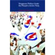 Singapore Politics Under the People's Action Party by Mauzy,Diane K., 9780415246538