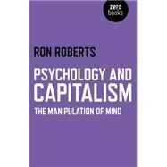 Psychology and Capitalism The...,Roberts, Ron,9781782796541