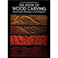The Book of Wood Carving,Sayers, Charles Marshall,9780486236544