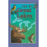The Great Lakes A Literary Field Guide by St. Antoine, Sara, 9781571316547