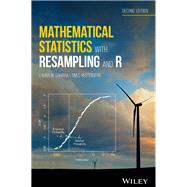 Mathematical Statistics With Resampling and R by Chihara, Laura M.; Hesterberg, Tim C., 9781119416548