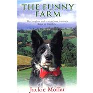 The Funny Farm The Laughter and Tears of One Woman's Farm in Cumbria by Moffat, Jackie, 9780553816556
