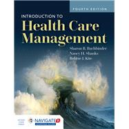 Introduction to Health Care Management by Buchbinder, Sharon B.; Shanks, Nancy H.; Kite, Bobbie J, 9781284156560