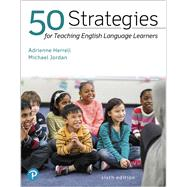 50 Strategies for Teaching English Language Learners, Enhanced Pearson eText -- Access Card by Herrell, Adrienne L.; Jordan, Michael, 9780134986562
