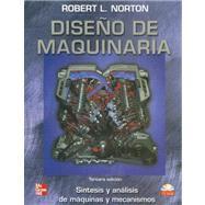 Diseno de Maquinaria: Sintesis y Analisis de Maquinas y Mecanismos with CDROM by Norton, Robert L., 9789701046562