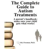 The Complete Guide to Autism...,Freeman, S. K., Ph.D.,9780965756563