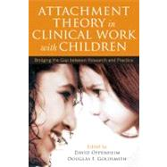 Attachment Theory In Clinical...,Edited by David Oppenheim,...,9781593856571