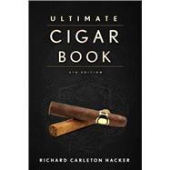 The Ultimate Cigar Book,Hacker, Richard Carleton,9781632206572