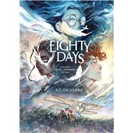 Eighty Days by Esguerra, A.C., 9781684156573
