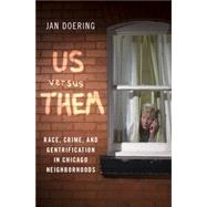 Us versus Them Race, Crime,...,Doering, Jan,9780190066581