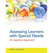Assessing Learners with...,Overton, Terry,9780133846591