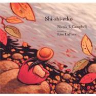Shi-shi-etko by Campbell, Nicola I.; LaFave, Kim, 9780888996596