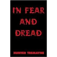 In Fear and Dread,Tremayne, Hunter,9780738856599