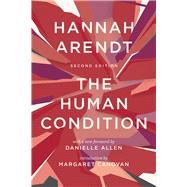 The Human Condition by Arendt, Hannah; Allen, Danielle; Canovan, Margaret, 9780226586601