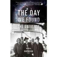 The Day We Found the Universe,Bartusiak, Marcia,9780307276605