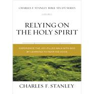 Relying on the Holy Spirit by Stanley, Charles F., 9780310106616