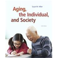Aging, the Individual, and...,Hillier, Susan M.; Barrow,...,9781285746616
