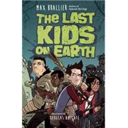 The Last Kids on Earth by Brallier, Max; Holgate, Doug, 9780670016617