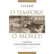 O Tempora! O Mores!,Shapiro, Susan O.; Cicero,...,9780806136622